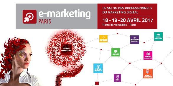 E marketing paris 2017 le rendez vous des professionnels for Salon du digital